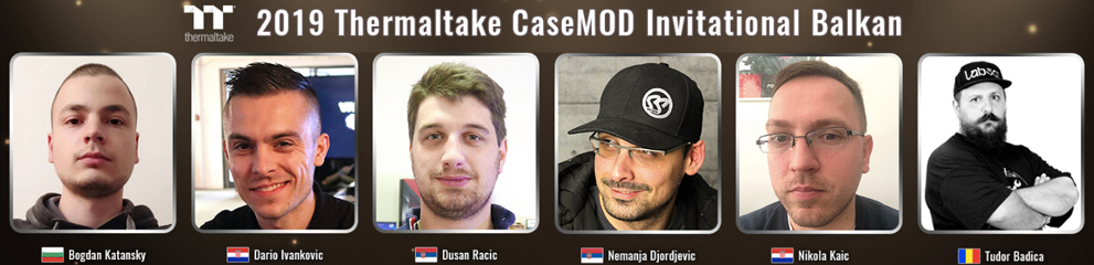 2019 Thermaltake CaseMOD Invitational Balkan